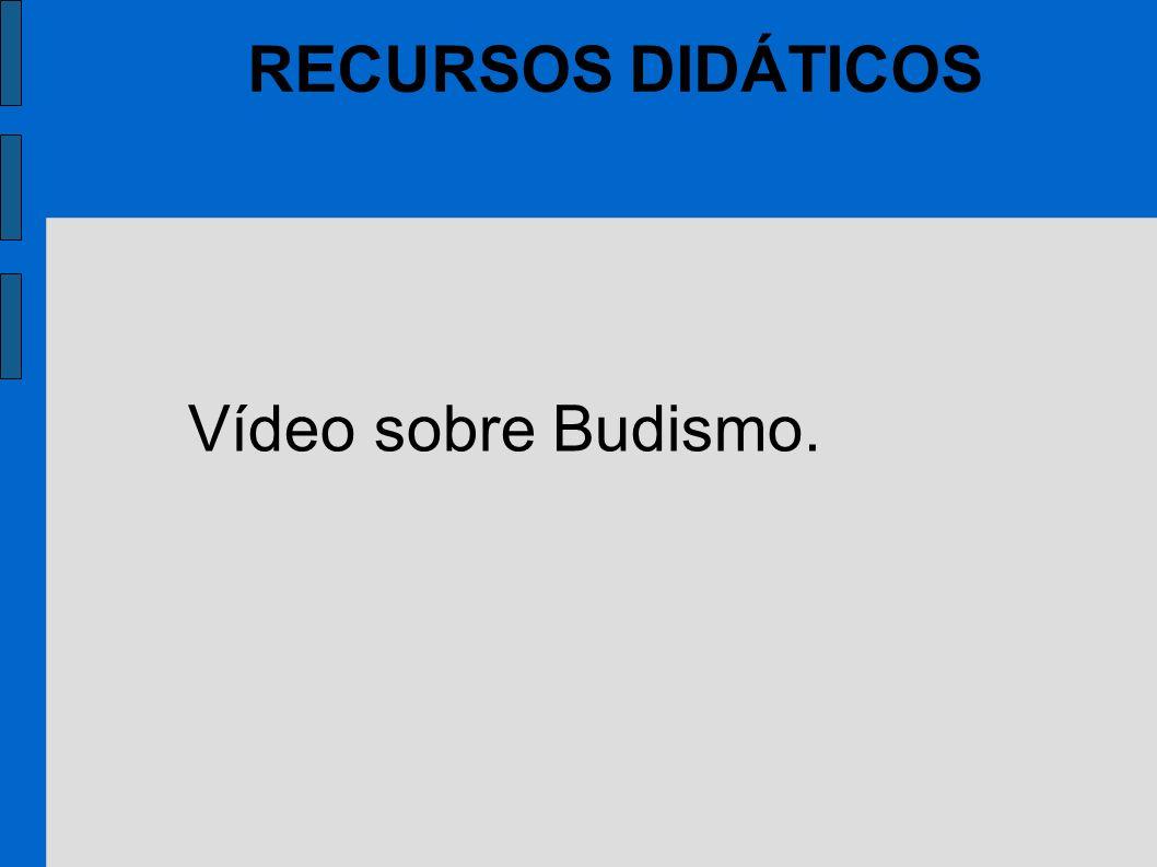 RECURSOS DIDÁTICOS Vídeo sobre Budismo.