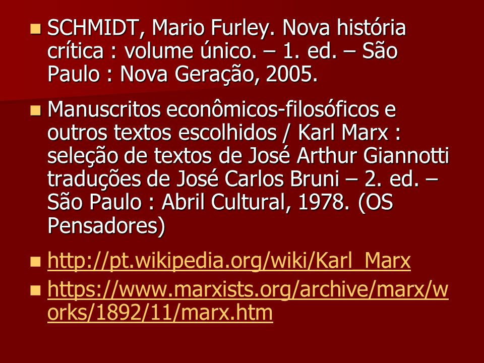 SCHMIDT, Mario Furley. Nova história crítica : volume único. – 1. ed