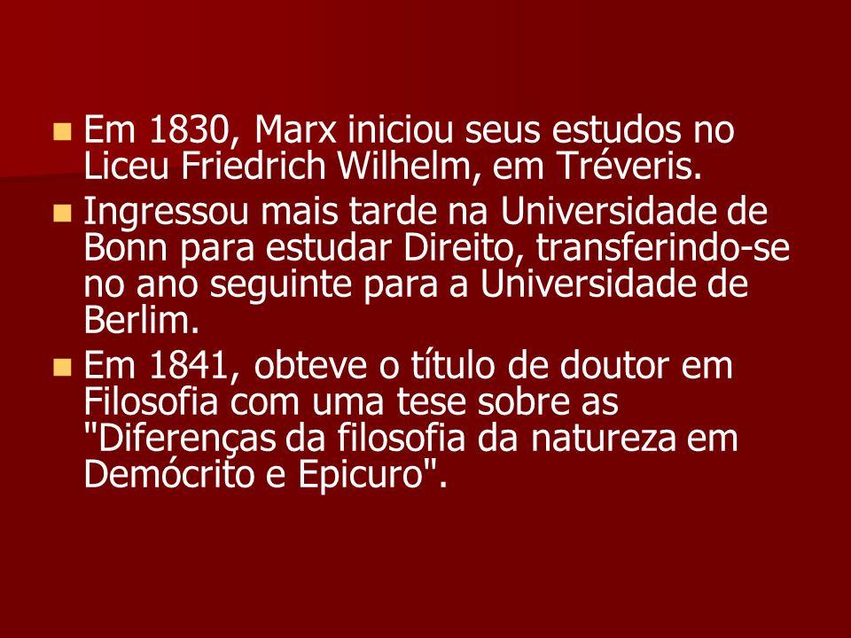 Em 1830, Marx iniciou seus estudos no Liceu Friedrich Wilhelm, em Tréveris.