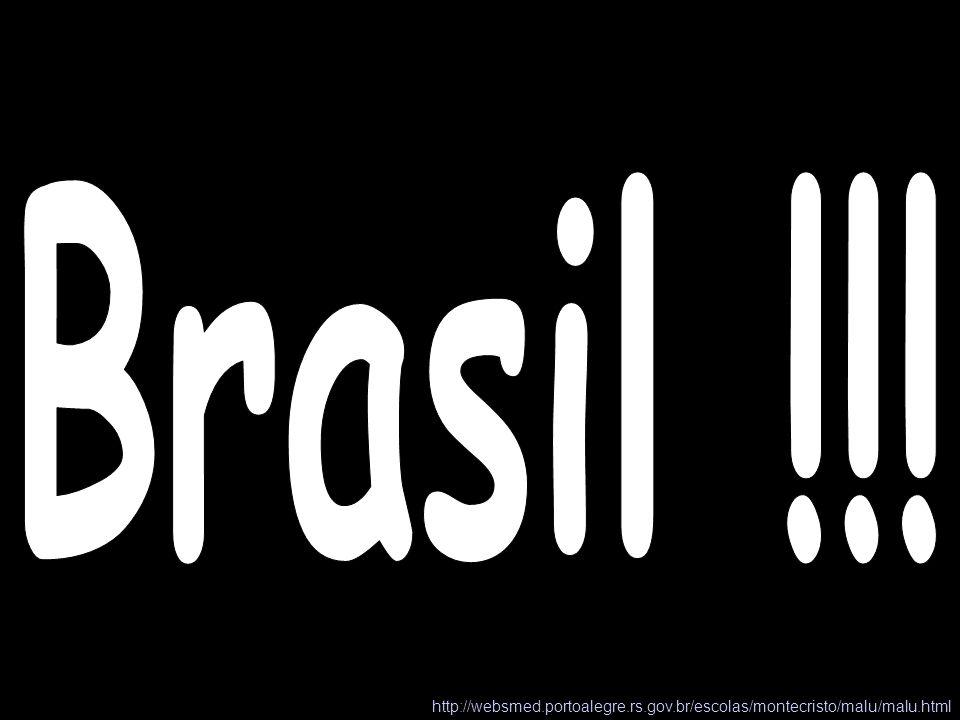 Brasil !!! http://websmed.portoalegre.rs.gov.br/escolas/montecristo/malu/malu.html