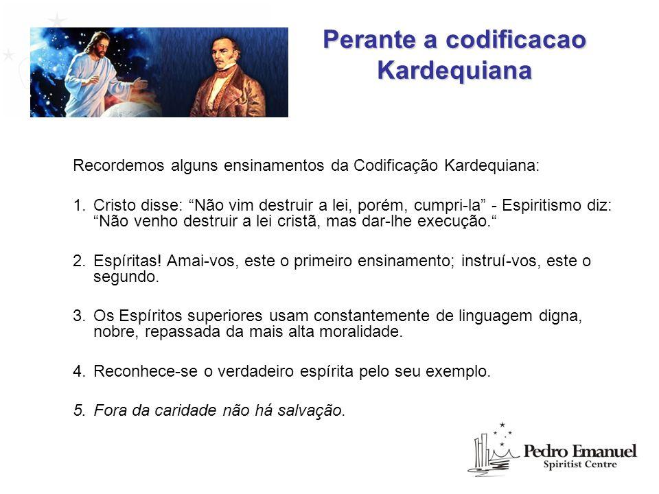 Perante a codificacao Kardequiana