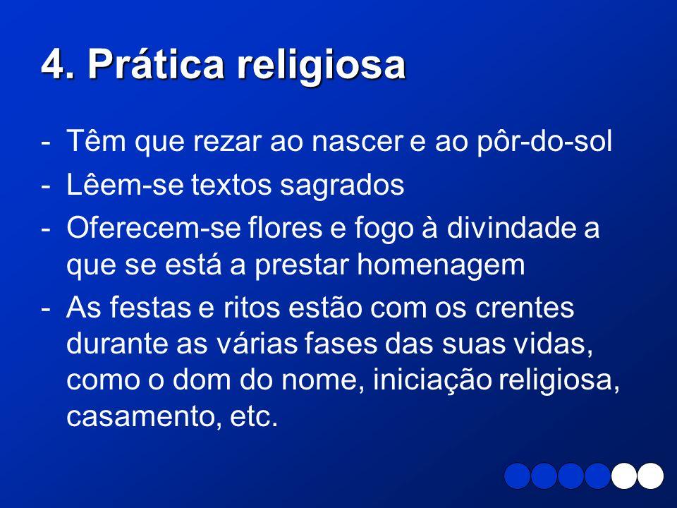 4. Prática religiosa Têm que rezar ao nascer e ao pôr-do-sol