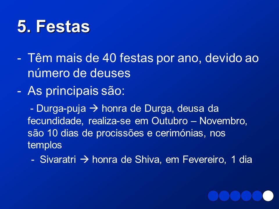 5. Festas Têm mais de 40 festas por ano, devido ao número de deuses