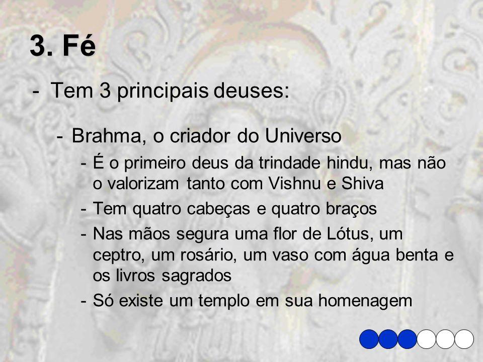 3. Fé Tem 3 principais deuses: Brahma, o criador do Universo