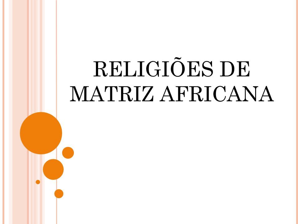 RELIGIÕES DE MATRIZ AFRICANA