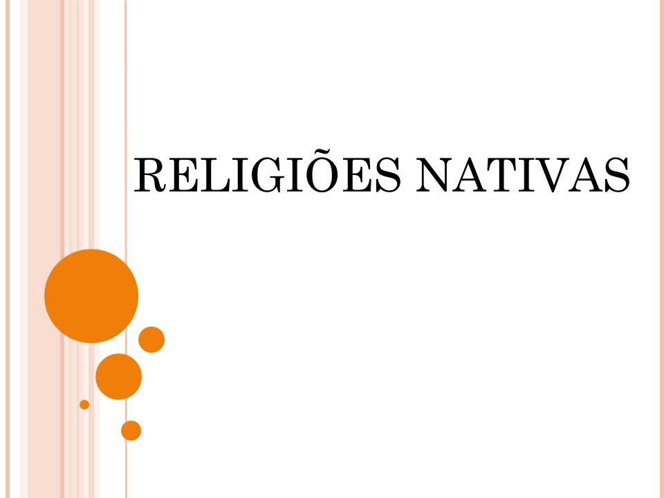 RELIGIÕES NATIVAS