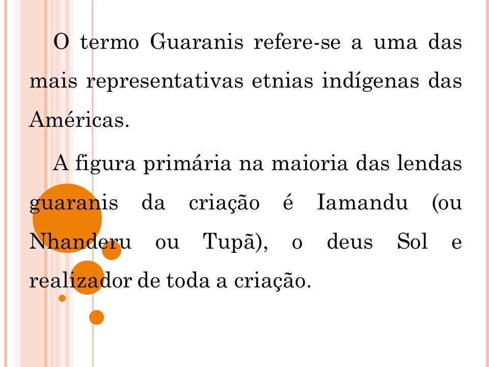 O termo Guaranis refere-se a uma das mais representativas etnias indígenas das Américas.