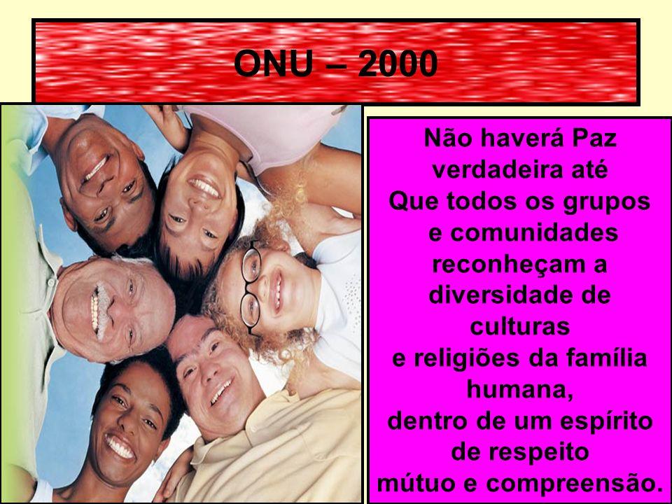 ONU – 2000 Não haverá Paz verdadeira até Que todos os grupos