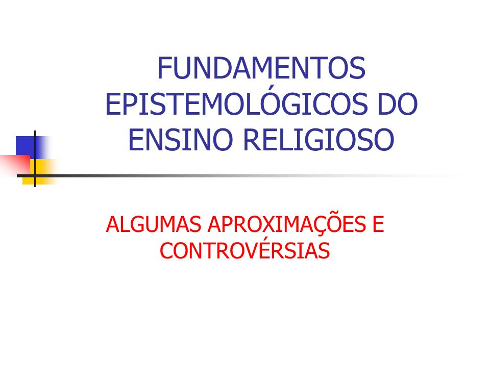 FUNDAMENTOS EPISTEMOLÓGICOS DO ENSINO RELIGIOSO