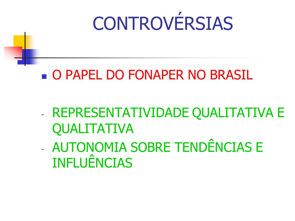 CONTROVÉRSIAS O PAPEL DO FONAPER NO BRASIL