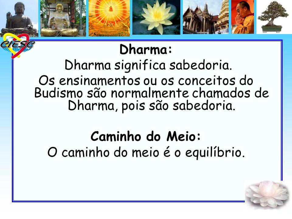 Dharma: Caminho do Meio: