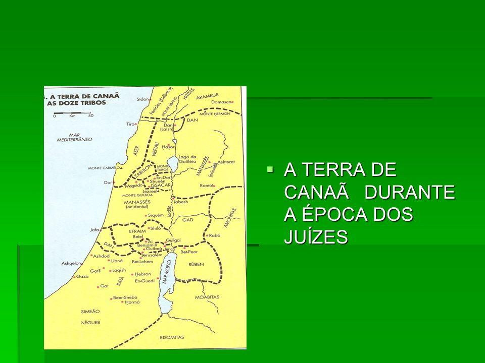 A TERRA DE CANAÃ DURANTE A ÉPOCA DOS JUÍZES