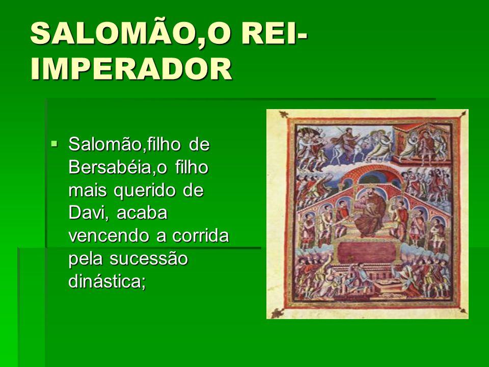 SALOMÃO,O REI-IMPERADOR