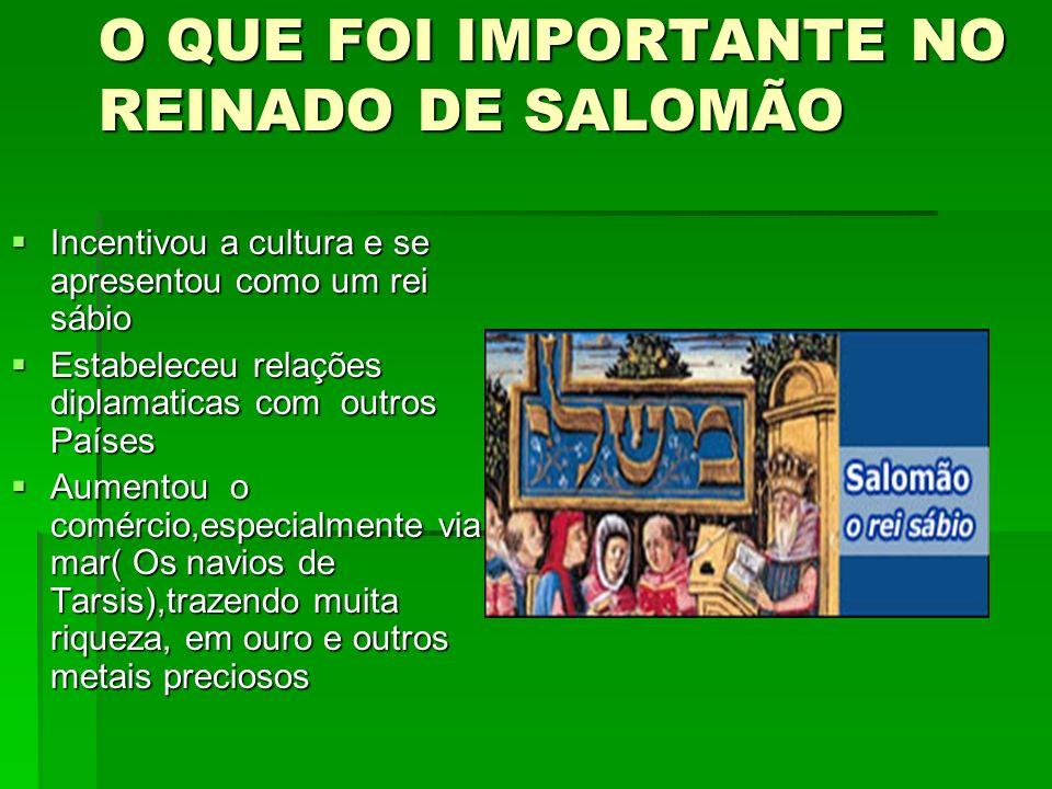 O QUE FOI IMPORTANTE NO REINADO DE SALOMÃO