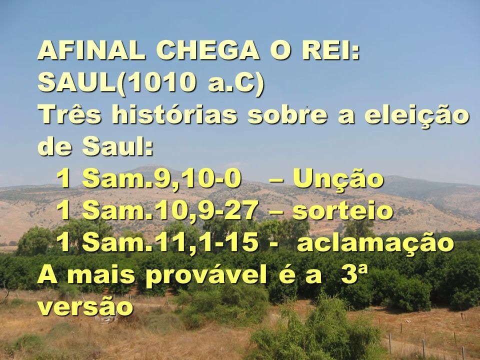 AFINAL CHEGA O REI: SAUL(1010 a