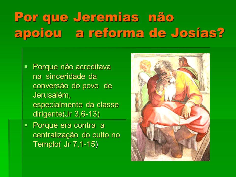 Por que Jeremias não apoiou a reforma de Josías