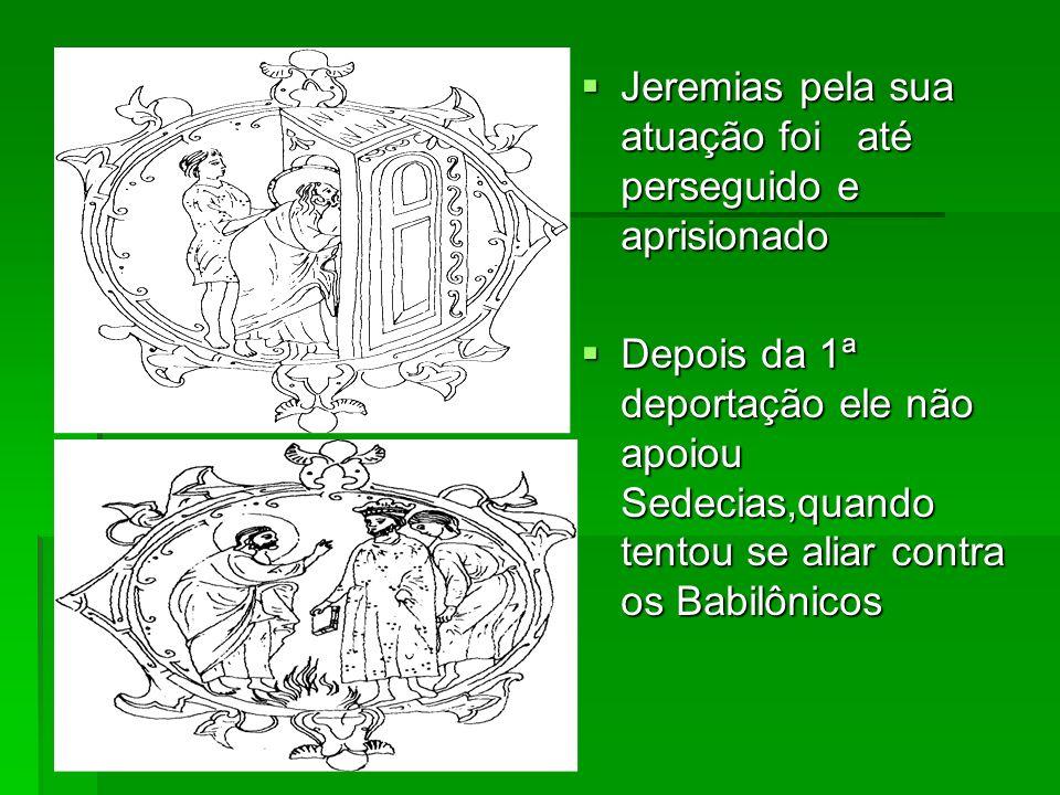Jeremias pela sua atuação foi até perseguido e aprisionado