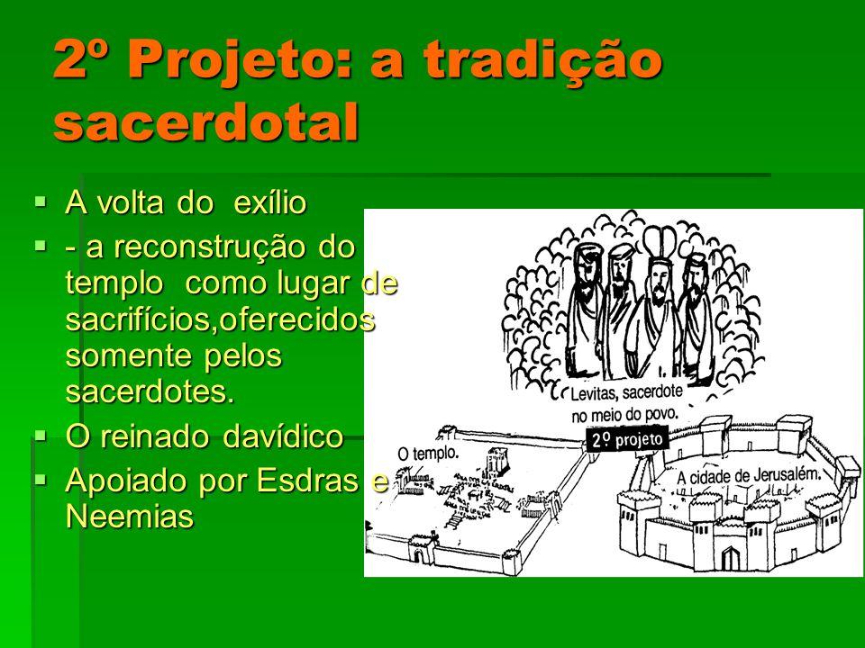 2º Projeto: a tradição sacerdotal