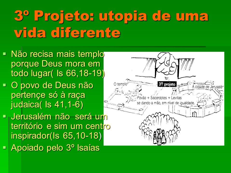3º Projeto: utopia de uma vida diferente