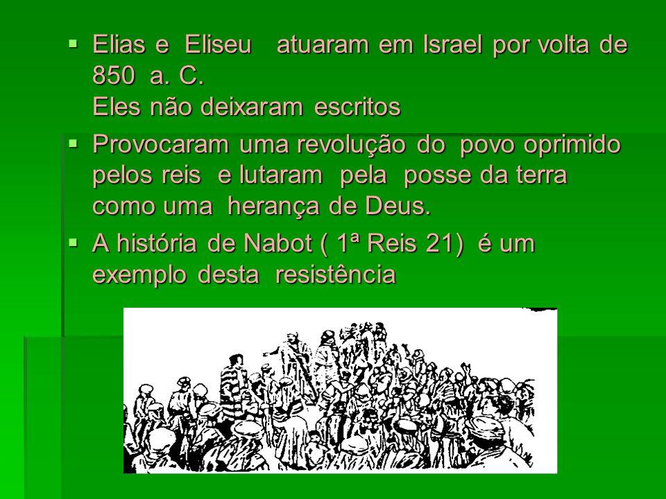 Elias e Eliseu atuaram em Israel por volta de 850 a. C