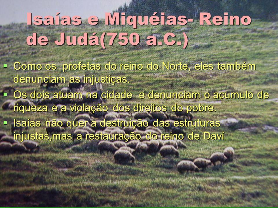 Isaías e Miquéias- Reino de Judá(750 a.C.)