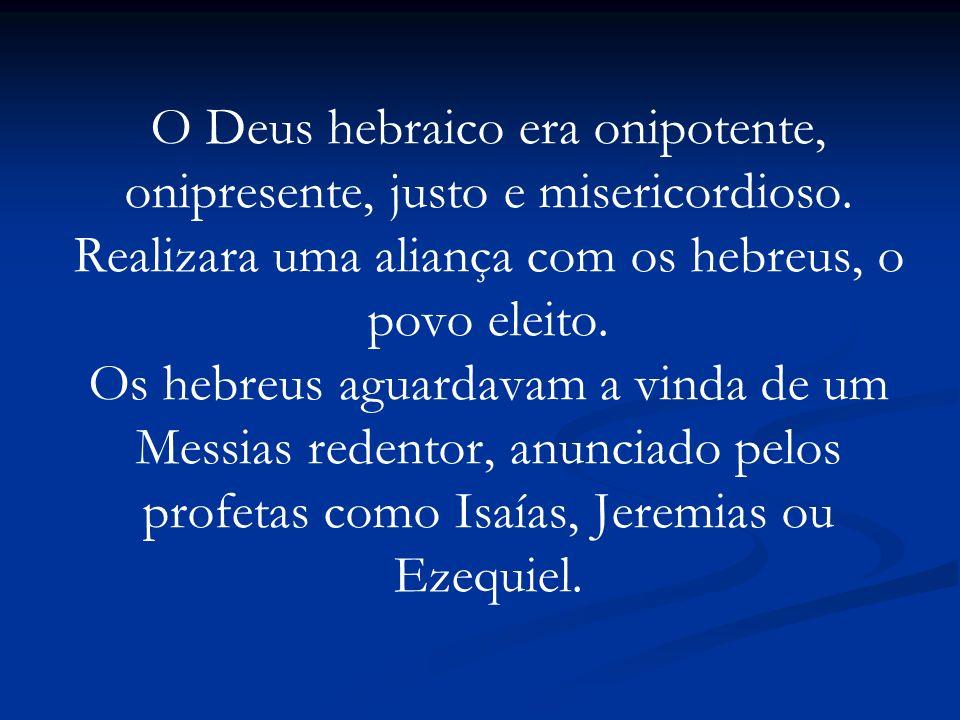 O Deus hebraico era onipotente, onipresente, justo e misericordioso