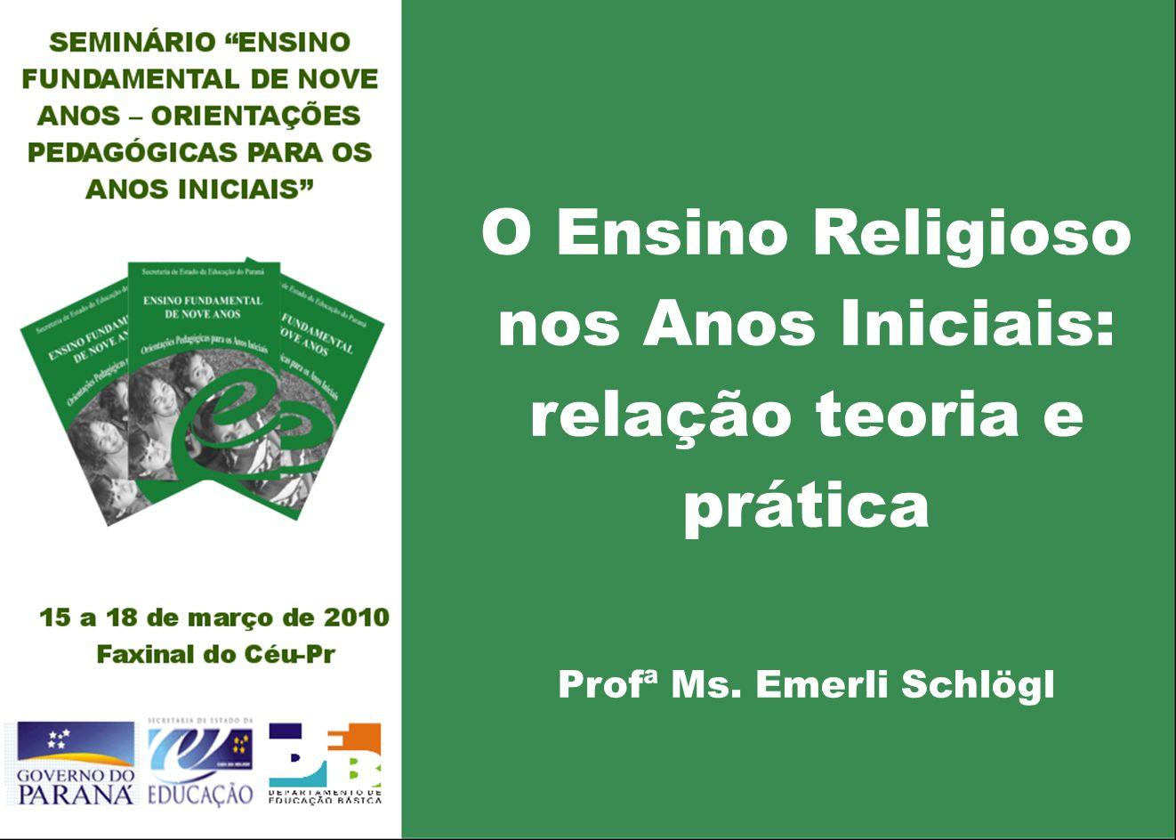 O Ensino Religioso nos Anos Iniciais: relação teoria e prática