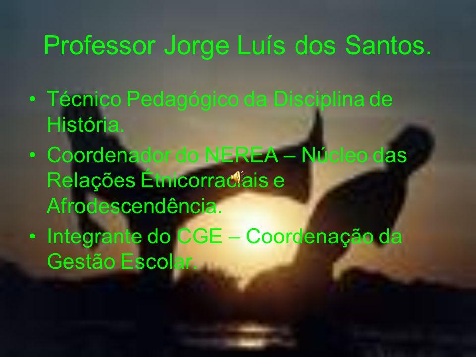 Professor Jorge Luís dos Santos.