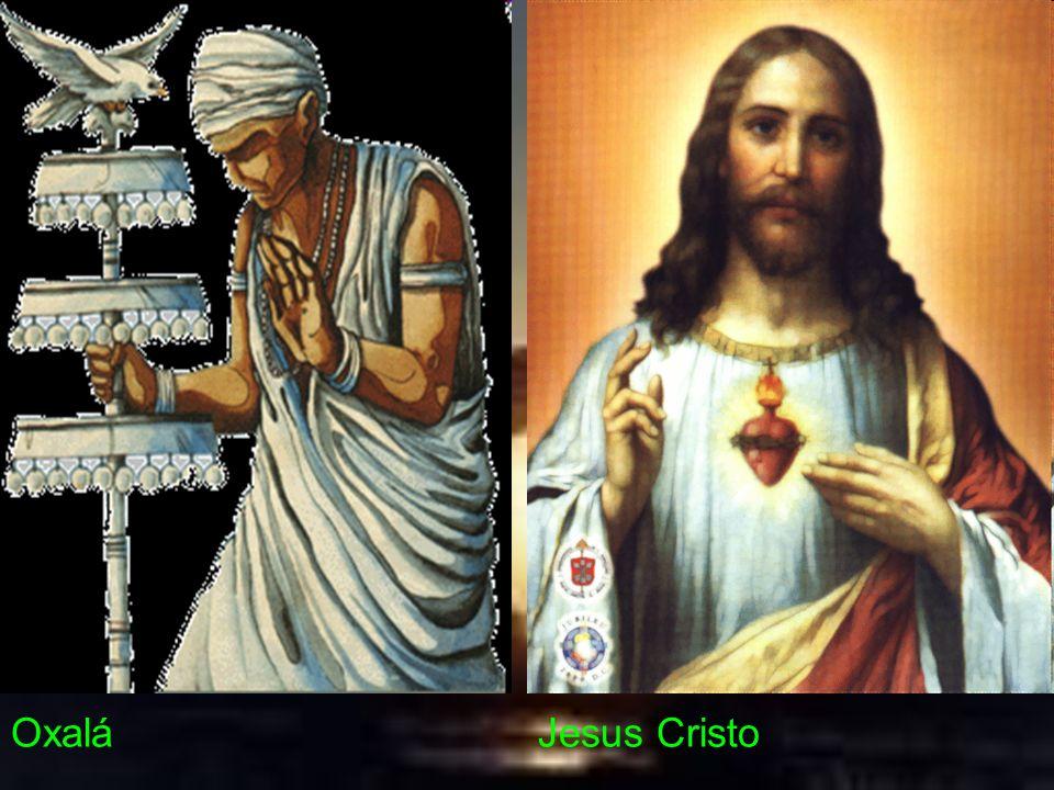 Oxalá Jesus Cristo