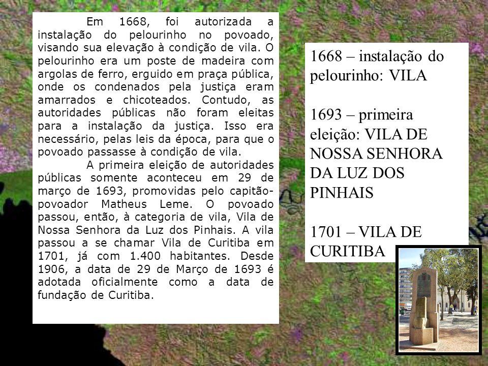 1668 – instalação do pelourinho: VILA