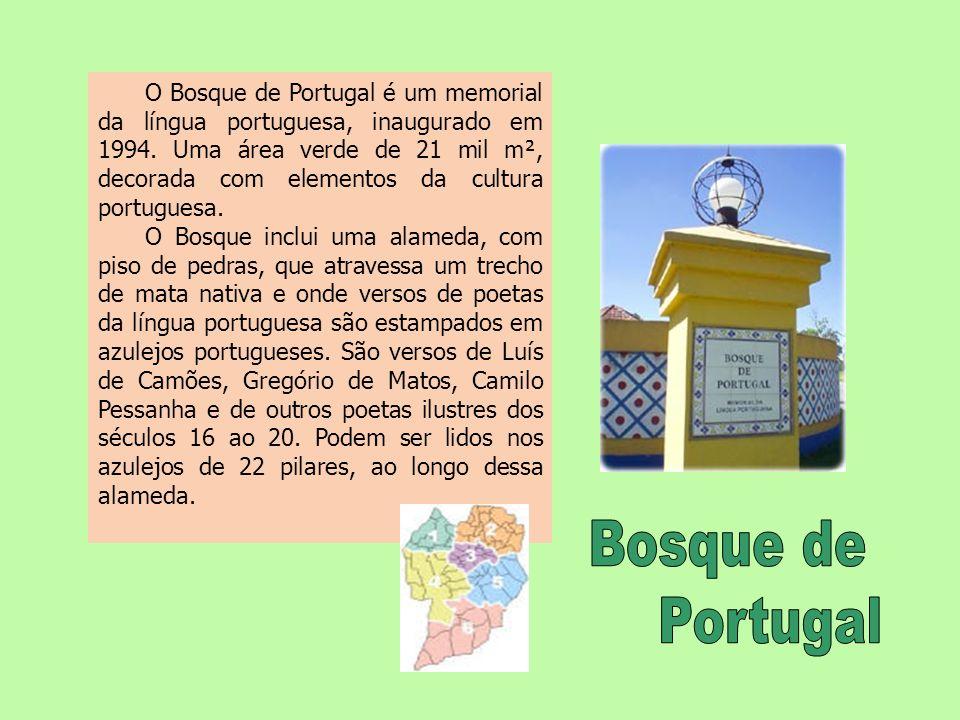 O Bosque de Portugal é um memorial da língua portuguesa, inaugurado em 1994. Uma área verde de 21 mil m², decorada com elementos da cultura portuguesa.