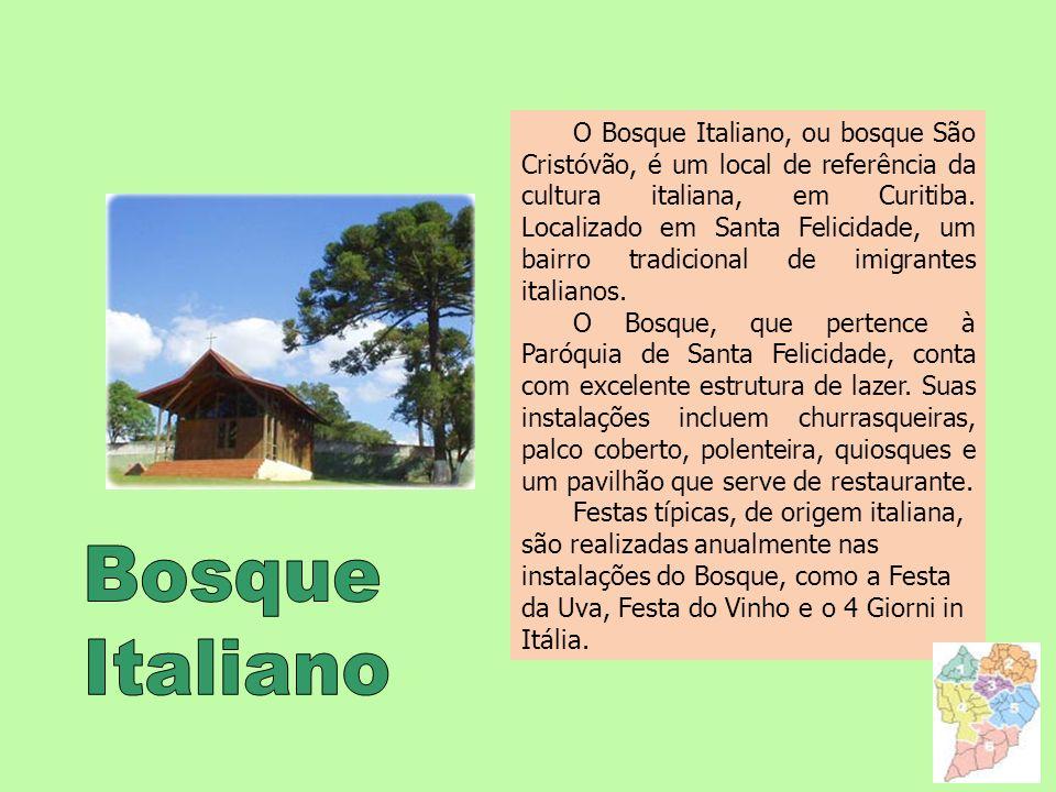 O Bosque Italiano, ou bosque São Cristóvão, é um local de referência da cultura italiana, em Curitiba. Localizado em Santa Felicidade, um bairro tradicional de imigrantes italianos.