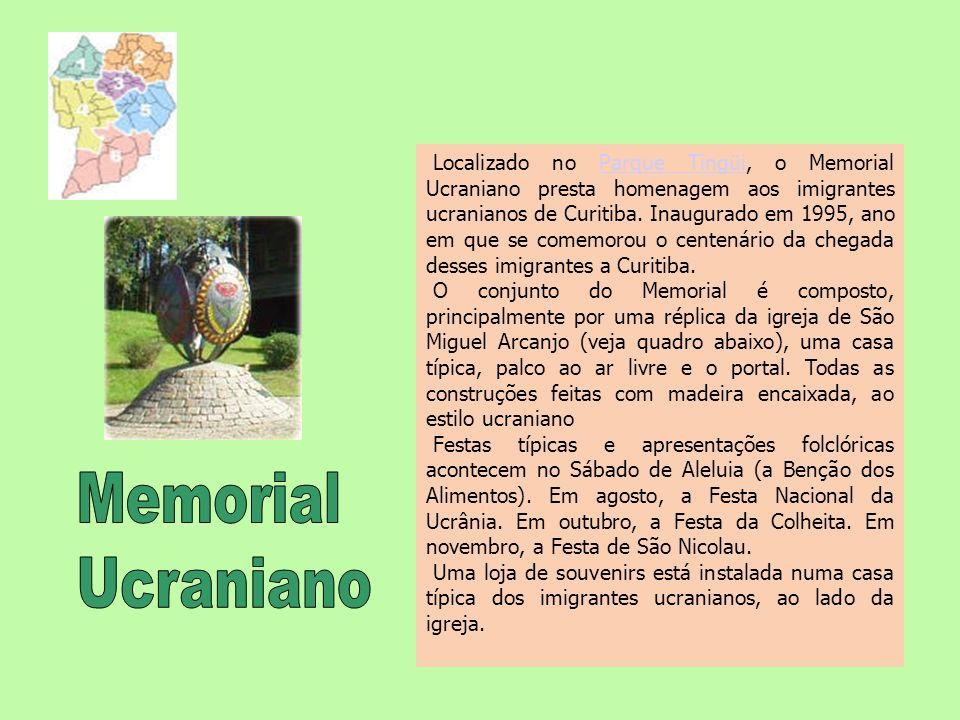 Localizado no Parque Tingüi, o Memorial Ucraniano presta homenagem aos imigrantes ucranianos de Curitiba. Inaugurado em 1995, ano em que se comemorou o centenário da chegada desses imigrantes a Curitiba.