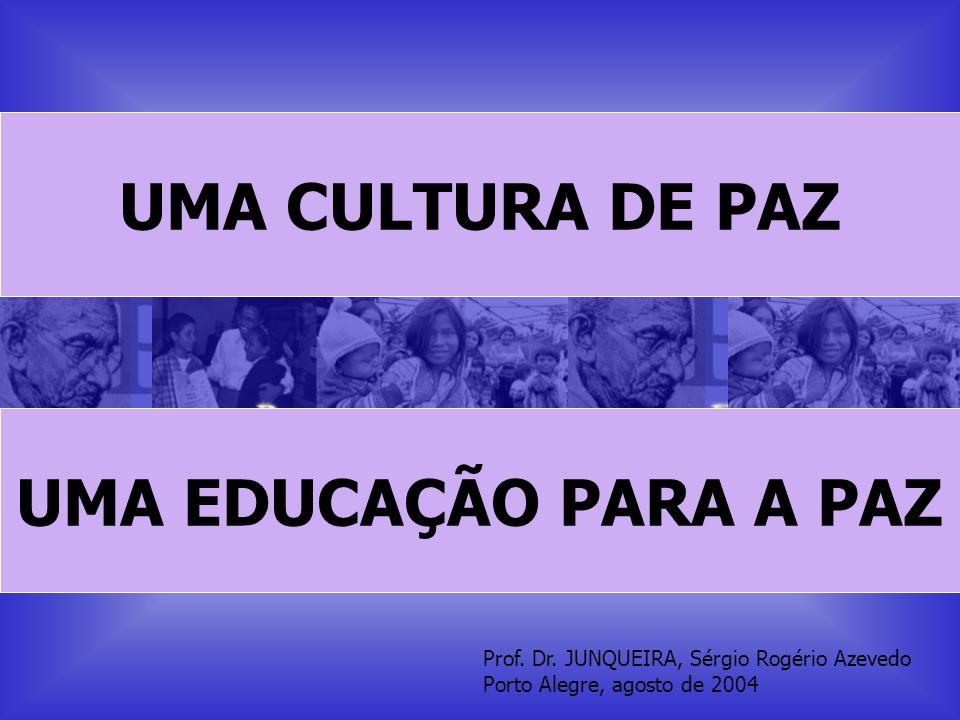 UMA CULTURA DE PAZ UMA EDUCAÇÃO PARA A PAZ