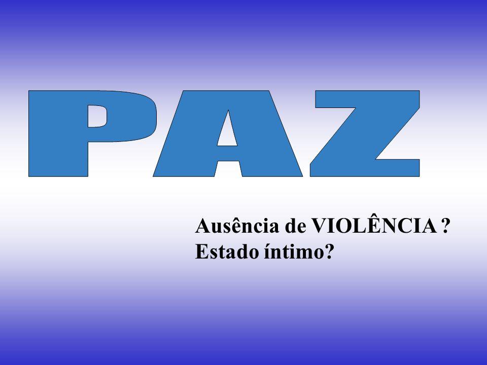 Ausência de VIOLÊNCIA Estado íntimo