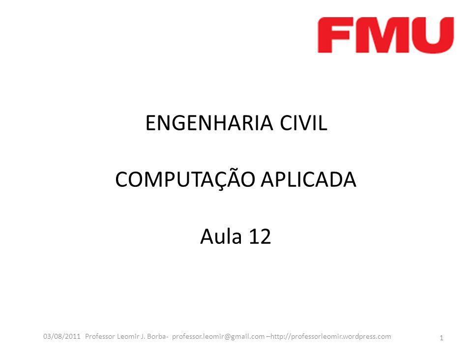 ENGENHARIA CIVIL COMPUTAÇÃO APLICADA Aula 12