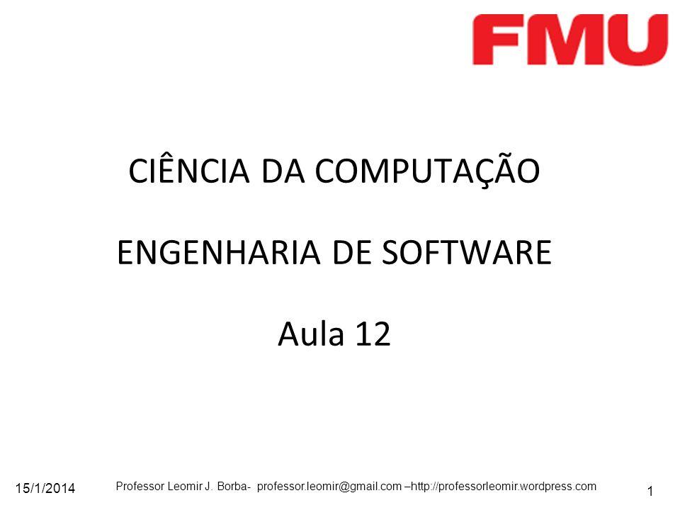 CIÊNCIA DA COMPUTAÇÃO ENGENHARIA DE SOFTWARE Aula 12