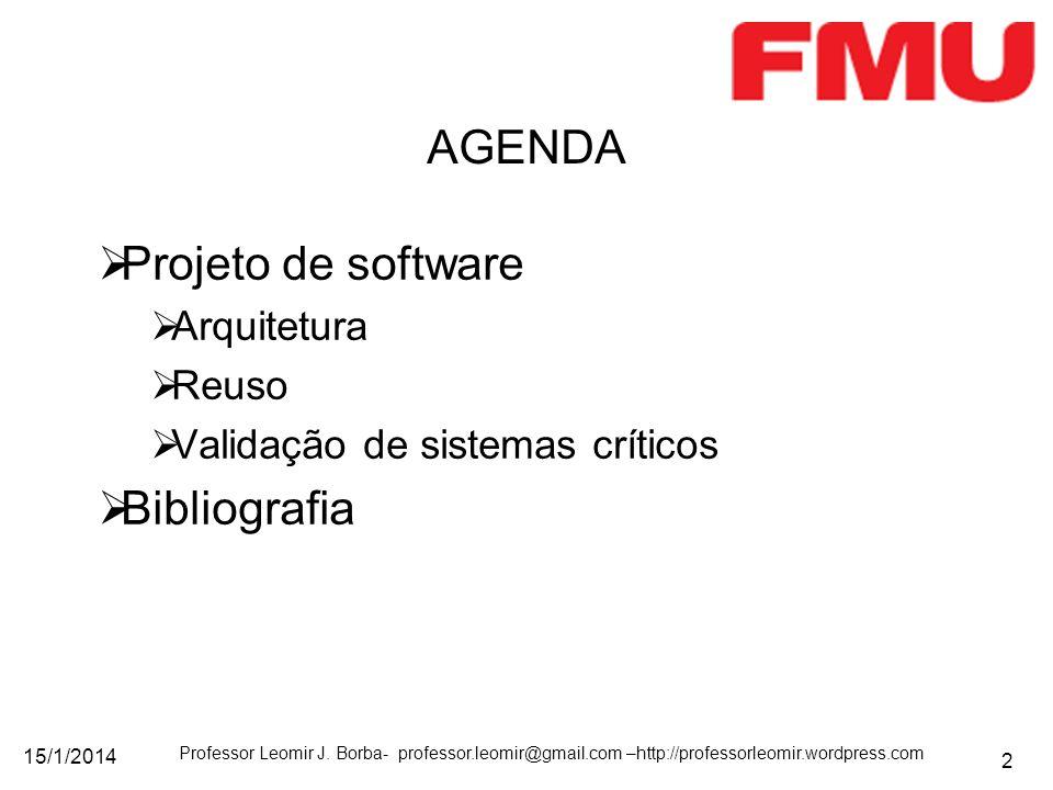 AGENDA Projeto de software Bibliografia Arquitetura Reuso
