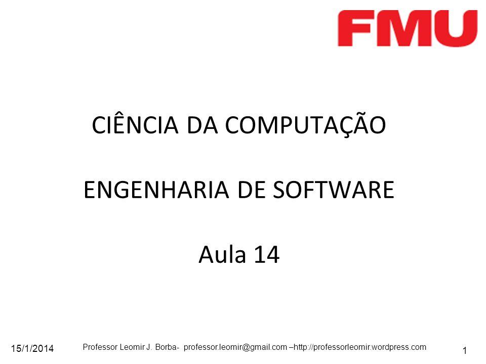 CIÊNCIA DA COMPUTAÇÃO ENGENHARIA DE SOFTWARE Aula 14