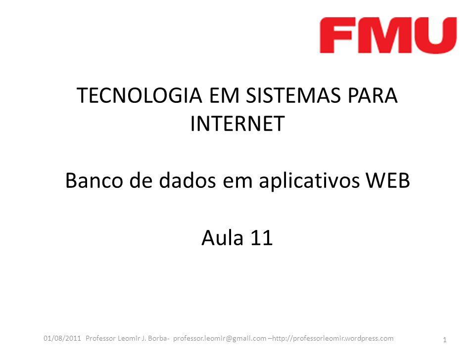 TECNOLOGIA EM SISTEMAS PARA INTERNET Banco de dados em aplicativos WEB Aula 11
