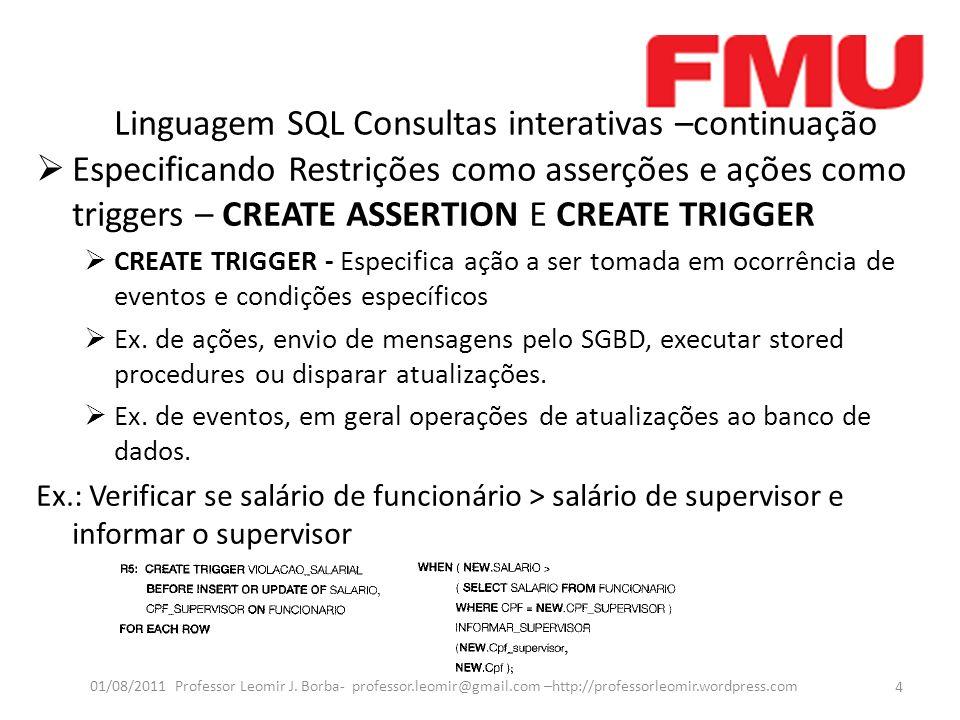 Linguagem SQL Consultas interativas –continuação
