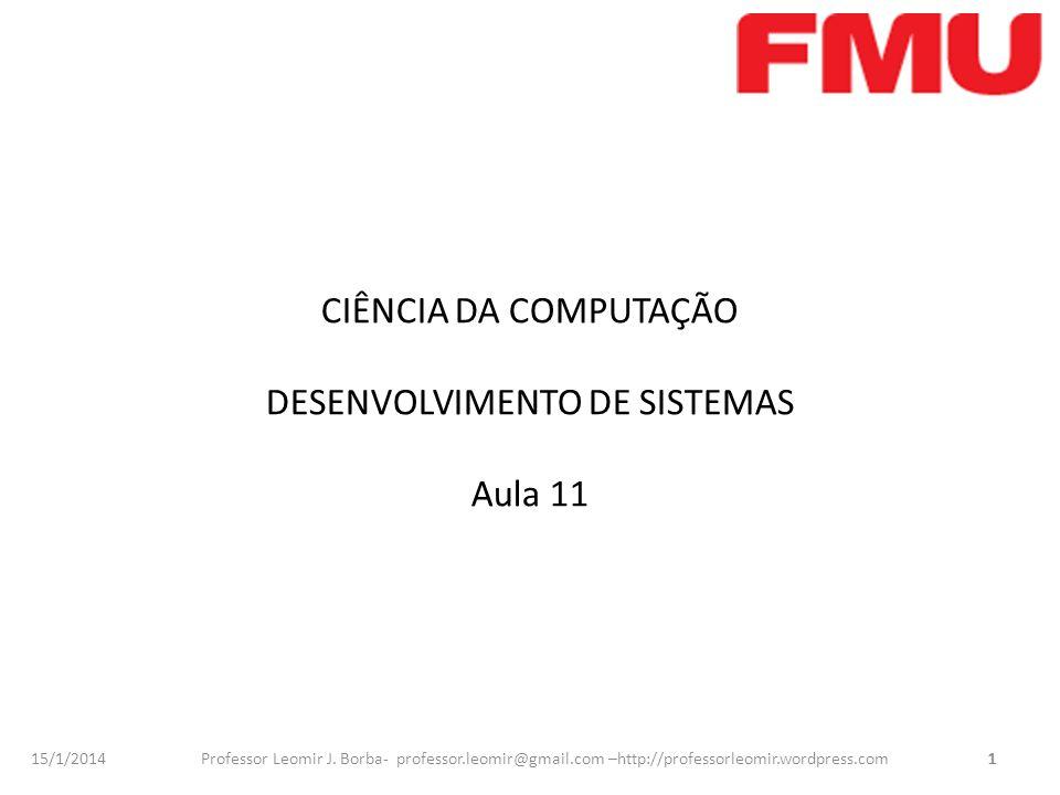 CIÊNCIA DA COMPUTAÇÃO DESENVOLVIMENTO DE SISTEMAS Aula 11