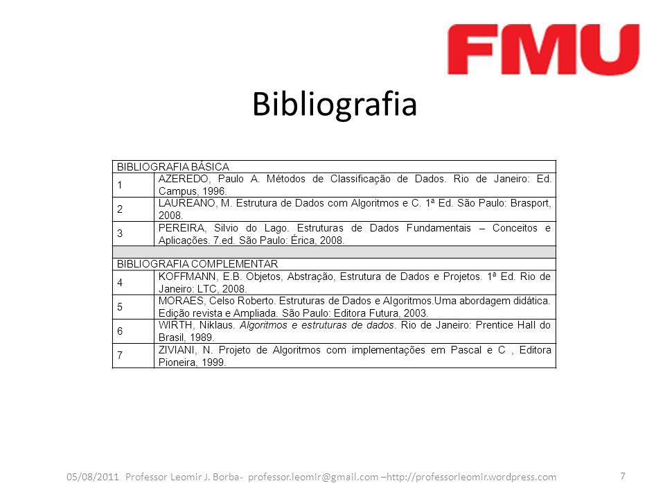 Bibliografia BIBLIOGRAFIA BÁSICA. 1. AZEREDO, Paulo A. Métodos de Classificação de Dados. Rio de Janeiro: Ed. Campus, 1996.
