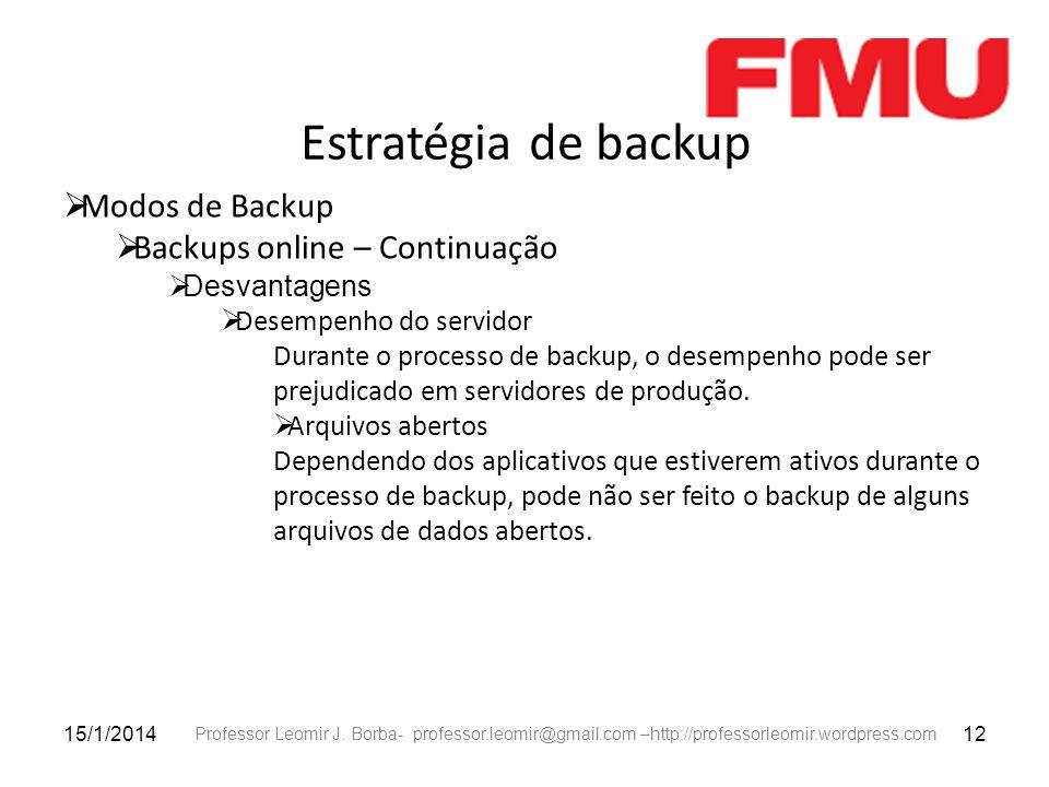 Estratégia de backup Modos de Backup Backups online – Continuação