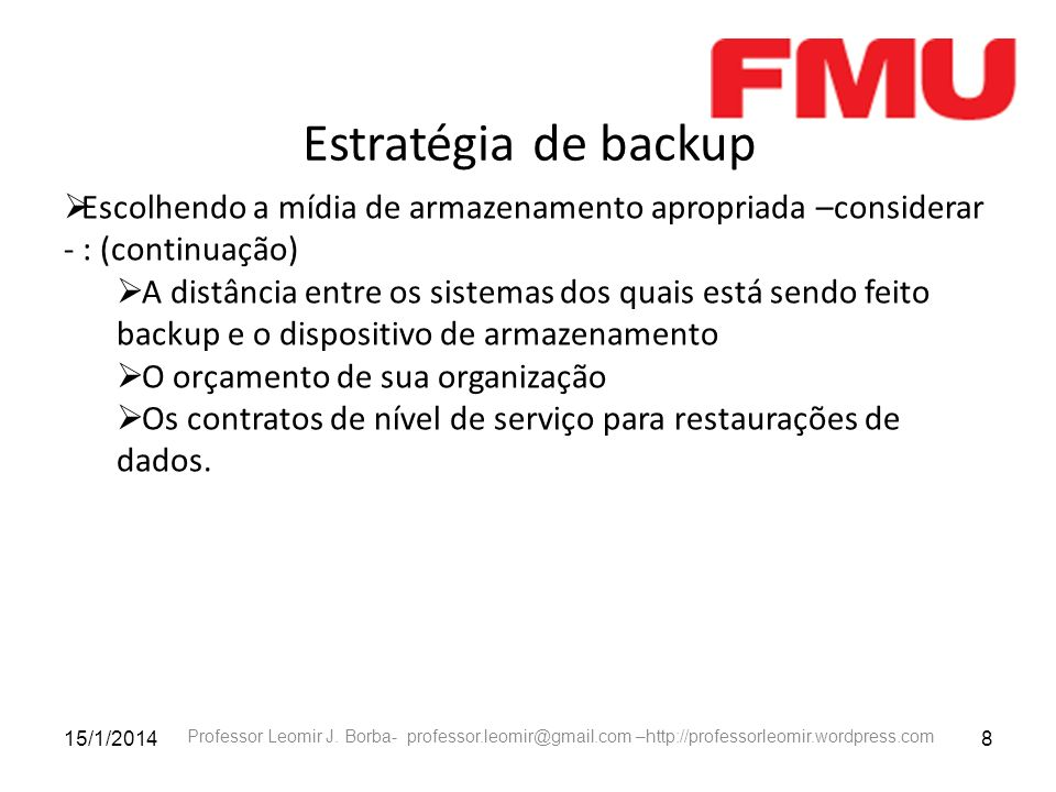 Estratégia de backupEscolhendo a mídia de armazenamento apropriada –considerar - : (continuação)