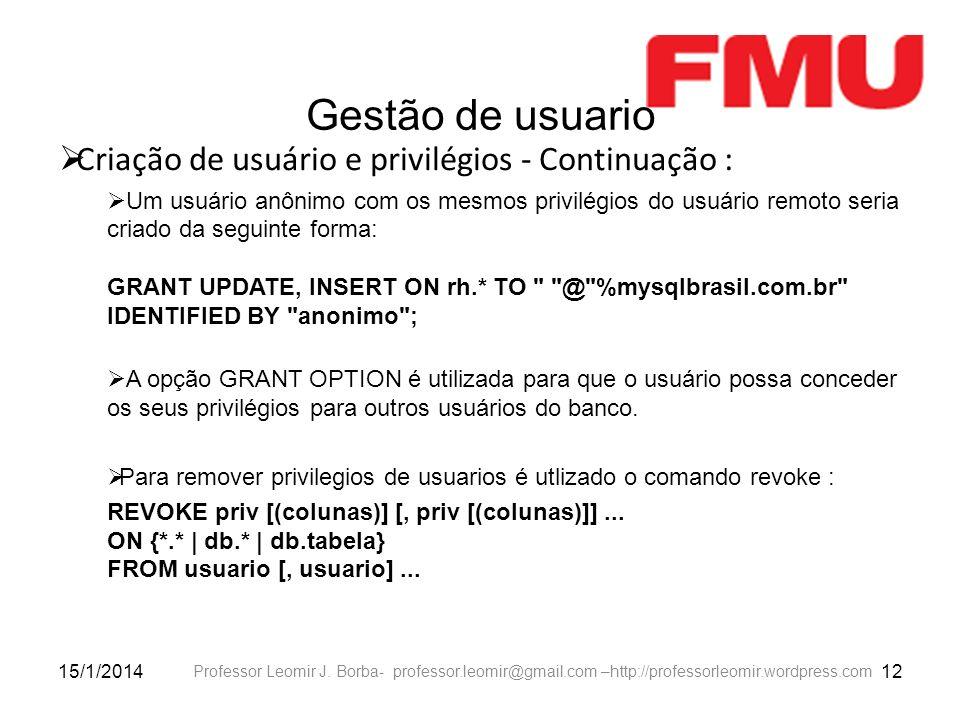 Gestão de usuario Criação de usuário e privilégios - Continuação :