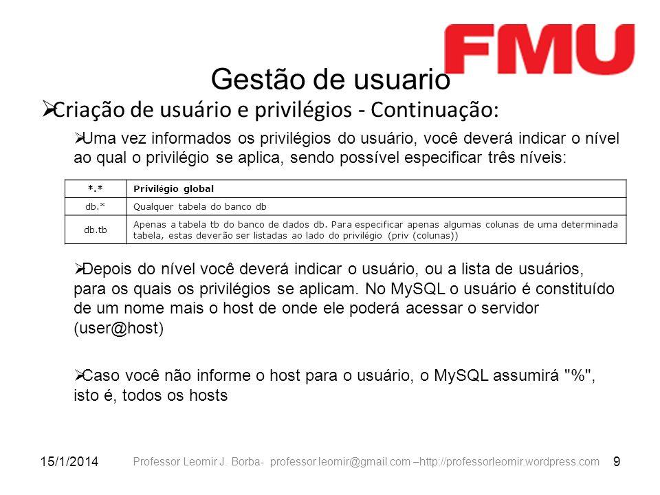 Gestão de usuario Criação de usuário e privilégios - Continuação: