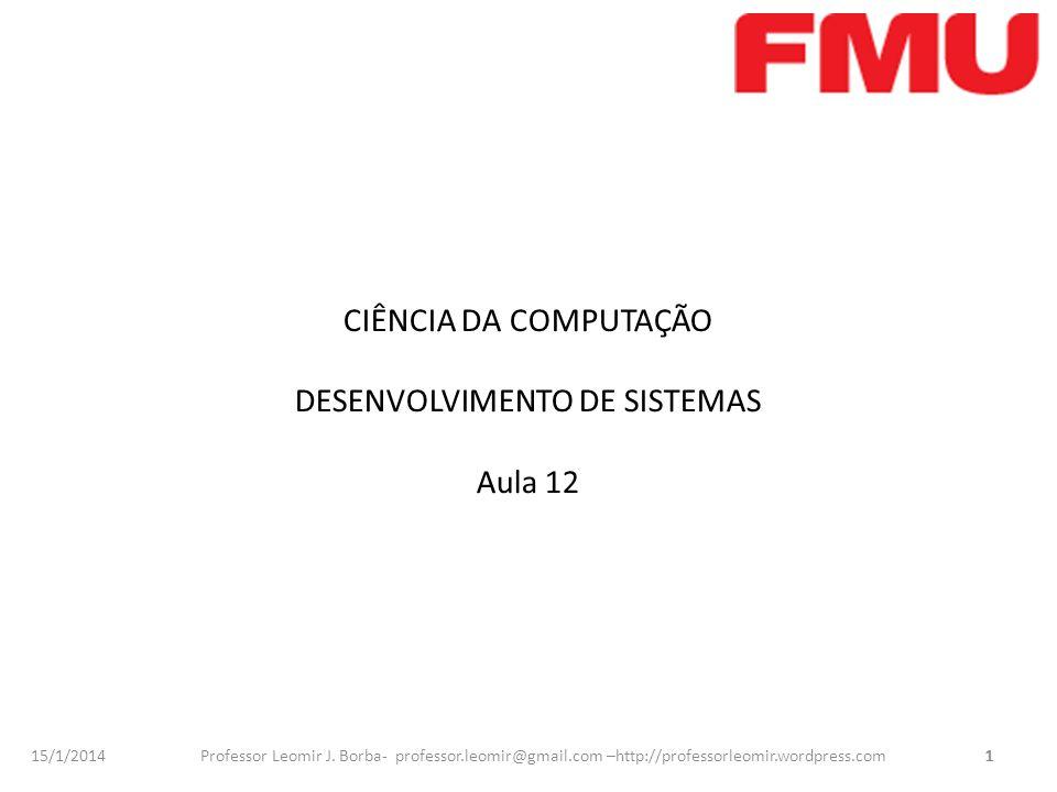 CIÊNCIA DA COMPUTAÇÃO DESENVOLVIMENTO DE SISTEMAS Aula 12