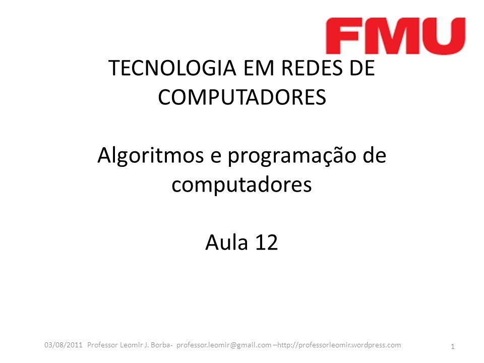 TECNOLOGIA EM REDES DE COMPUTADORES Algoritmos e programação de computadores Aula 12