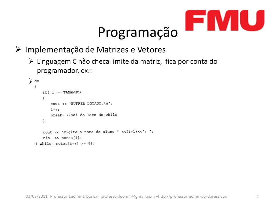 Programação Implementação de Matrizes e Vetores